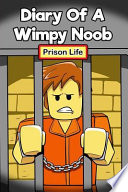 Diary of a Wimpy Noob: Prison Life