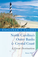 Explorer's Guide North Carolina's Outer Banks & Crystal Coast