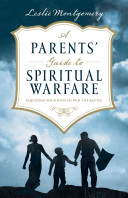 A Parents  Guide to Spiritual Warfare
