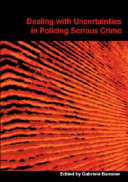 Dealing with Uncertainties in Policing Serious Crime