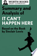 Summary and Analysis of It Can't Happen Here