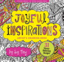 Joyful Inspirations Artist's Coloring Book (31 Stress-Relieving Designs)