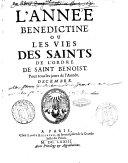 L'année Benedictine, ou Les vies des Saints de l'Ordre de Saint Benoist, pour tous les jours de l'année [Jaqueline Bouette de Blemur]