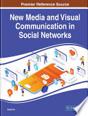 """New Media and Visual Communication in Social Networks"" by K?r, Serpil"