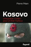 Pdf Kosovo, une guerre juste pour un état mafieux Telecharger