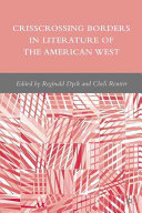 Crisscrossing Borders in Literature of the American West Book PDF