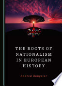 The Roots of Nationalism in European History
