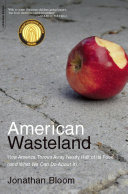 American Wasteland: How America Throws Away Nearly Half of Its Food ...