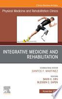 Integrative Medicine and Rehabilitation  An Issue of Physical Medicine and Rehabilitation Clinics of North America  E Book