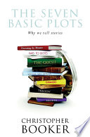 """""""The Seven Basic Plots: Why We Tell Stories"""" by Christopher Booker"""
