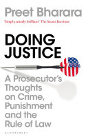 link to Doing justice : a prosecutor's thoughts on crime, punishment and the rule of law in the TCC library catalog