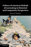 Failures of American Methods of Lawmaking in Historical and Comparative Perspectives