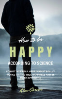 How to be happy according to science  Forget self help  Here