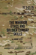 Tc 3 21 75 the Warrior Ethos and Soldier Combat Skills Book PDF