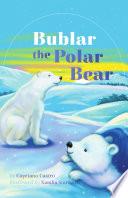 Bublar The Polar Bear Book PDF