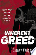Inherent Greed  Why The Fox Is In The Chicken Coop
