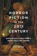 Horror Fiction in the 20th Century: Exploring Literature's Most Chilling Genre