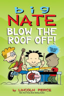 Pdf Big Nate: Blow the Roof Off!