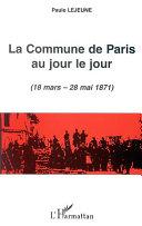 Pdf LA COMMUNE DE PARIS AU JOUR LE JOUR (18 mars - 28 mai 1871) Telecharger