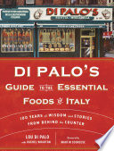 Di Palo's Guide to the Essential Foods of Italy