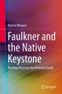 Faulkner and the Native Keystone Pdf/ePub eBook