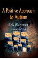 A Positive Approach to Autism
