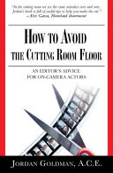 How to Avoid The Cutting Room Floor
