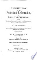 The History of the Protestant Reformation in Germany and Switzerland