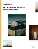 Todd Hido - On Landscapes, Interiors, and Some Nudes