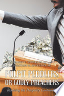 Pulpit Peddlers or Godly Preachers