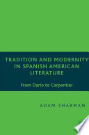 Tradition and Modernity in Spanish-American Literature