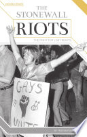The Stonewall Riots  The Fight for Lgbt Rights Book