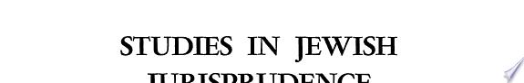 Studies in Jewish Jurisprudence