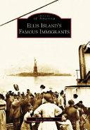 Ellis Island s Famous Immigrants