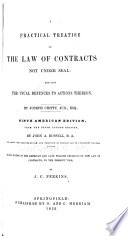 A Practical Treatise on the Law of Contracts Not Under Seal