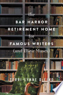 The Bar Harbor Retirement Home for Famous Writers  And Their Muses