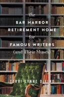 The Bar Harbor Retirement Home for Famous Writers (And Their Muses) [Pdf/ePub] eBook