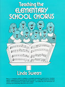 Teaching the Elementary School Chorus Book PDF