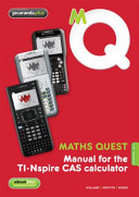 Cover of Maths Quest Manual for the TI-Nspire CAS Calculator 4E and EBookPLUS