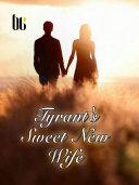Tyrant s Sweet New Wife