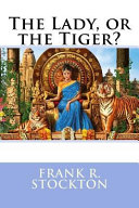 Pdf The Lady, Or the Tiger? Frank R. Stockton