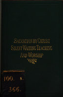 Salvation by Christ and Its Universality  Silent Waiting  Silent Teaching  and Silent Worship