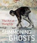 Summoning Ghosts: The Art of Hung Liu