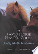 A Good Horse Has No Color Book