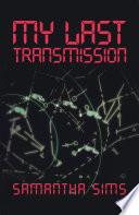 My Last Transmission Book
