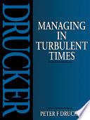 """Managing in Turbulent Times"" by Peter Ferdinand Drucker"