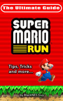 NES Classic: The Ultimate Guide To Super Mario Bros.: A look inside the pipes?. At The History, Super Cheats & Secret Levels of one of the most iconic videos games in history Pdf/ePub eBook