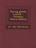 Paying Guests  a Novel   Primary Source Edition