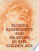 Rubens Rembrandt And Drawing In The Golden Age