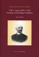 T.M.C. Asser (1838-1913), Founder of The Hague Tradition